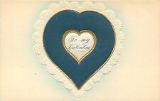 TO MY VALENTINE - HIGHLY EMBOSSED BLUE HEART - VINTAGE POSTCARD