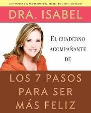 El cuaderno acompaante de los 7 pasos para ser ms feliz Spanish Edition