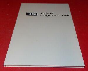 AEG - 75 Jahre Käfigläufermotoren