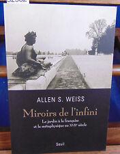 Weiss Miroirs de l'infini : Le jardin à la française et la métaphysique...