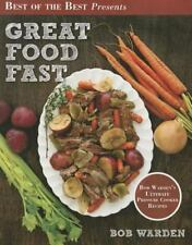 Great Food Fast : Bob Warden's Ultimate Pressure Cooker Recipes in Plastic Wrap