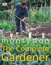 """VERY GOOD"" The Complete Gardener: A Practical, Imaginative Guide to Every Aspec"
