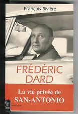 """François Rivière : Frédéric Dard ou la vie privée de San-Antonio """" Biographie """""""