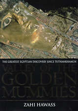 Valley Of The Golden Mummies: The Greatest Egyptian Discovery Since Tutankhamun,