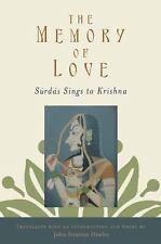 The Memory of Love : Surdas Sings to Krishna by Suradasa and John Stratton...