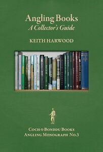 HARWOOD KEITH FISHING BOOK ANGLING BOOKS A COLLECTOR'S GUIDE pbk SIGNED new !