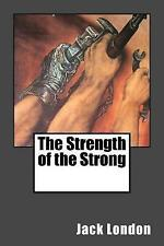 The Strength of the Strong by London, Jack 9781542928588 -Paperback