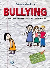 Bullying : Los Múltiples Rostros Del Acoso Escolar by Brenda Mendoza (2016,...