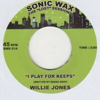 Willie Jones I Play For Keeps Sonic Wax 014 Soul Northern Motown