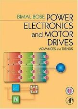 Power Electronics And Motor Drives: Advances and Trends, Bose, Bimal K., Good Bo