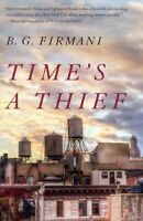 Time's a Thief, Paperback by Firmani, B. G., Brand New, Free shipping in the US