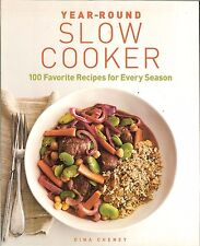 Year-Round Slow Cooker: 100 Favorite Recipes for Every Season by Dina Cheney, PB