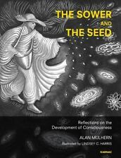 The Sower and the Seed: Reflections on the Development of Consciousness, , Mulhe