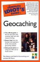 The Complete Idiots Guide to Geocaching