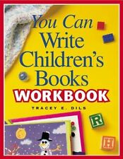You Can Write Childrens Books Workbook by Tracey Dils