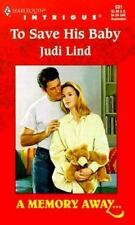 Judi Lind / To Save His Baby A Memory Away Book 5 Harlequin Intrigue #531 1999