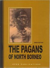 The Pagans of North Borneo - Owen Rutter