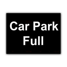 Car Park Full Correx Sign Boards Outside Restriction Signs A4 x 2 (CORCN00003)