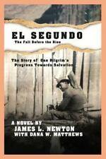 El Segundo, the Fall Before the Rise (Paperback or Softback)