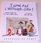 J'AIME PAS HISTOIRE - Agnes Maginot - Vincent Moriniaux - BRUNOR - 2006
