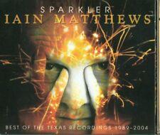 Iain Matthews - Sparkler Best Texas Recordings 1989 2004 Digipack 2X Cd Perfetti