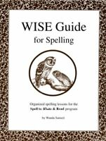 The Wise Guide for Spelling by Wanda Sanseri