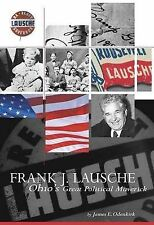 NEW Frank J. Lausche: Ohio's Great Political Maverick by James E. Odenkirk