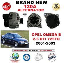 Pour Opel Omega B 2.5 DTI Y25TD 2001-2003 Nouveau 120 A alternateur ** OE Qualité **