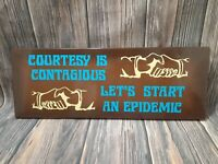 """VTG Courtesy Is Contagious Lets Start A Epidemic Metal Sign 1980 1990's? 24""""x9"""""""
