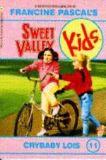 Crybaby Lois (Sweet Valley Kids #11) by Pascal, Francine, Good Book