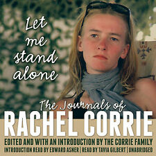 Let Me Stand Alone : The Journals of Rachel Corrie by Rachel Corrie (2013, CD, U
