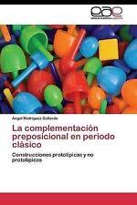 La complementación preposicional en periodo clásico: Construcciones prototípicas