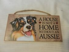 A House Is Not A Home Without An Aussie Wooden Dog Wall Sign