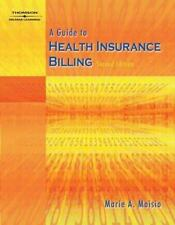 A Guide to Health Insurance Billing by Marie A. Moisio (2006, Paperback,...