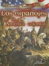 Los Espanoles de la America Colonial (Historia de Estados Unidos) (Spa-ExLibrary