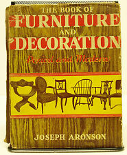 The Book of Furniture and Decoration: Period and Modern by Joseph Aronson - 1941