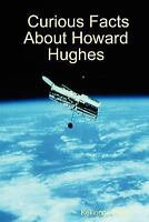 Curious Facts About Howard Hughes, Paperback by Press, Kekionga, Brand New, F...