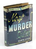 First Edition 1941 Keep Murder Quiet Selwyn Jepson Hardcover w/Dustjacket