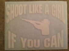 Shooting Decal - Shoot Like a Girl Rectangle Window decal