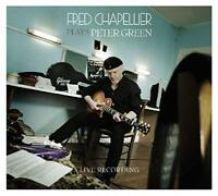 Fred Chapellier - Plays Peter Green (Live Recording) [CD]