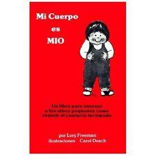 Mi Cuerpo es Mio: Un Libro para Enseñar a los Niños Pequeños cómo Resistir el