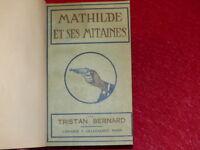 TRISTAN BERNARD / MATHILDE ET SES MITAINES / Rare 1918 Relié Ollendorff Policier