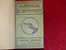 TRISTAN BERNARD/MATHILDE Y SU PATAS DE OSO/Raro 1918 Encuadernado Ollendorff