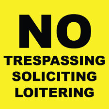 "No Trespassing Soliciting Loitering Sign 8"" x  8"""