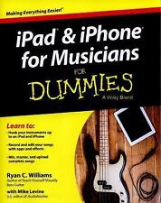 IPad and IPhone for Musicians for Dummies by Ryan C. Williams and Mike Levine...