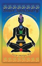 Inner Sanctuary : Healing from the Root to the Crown Chakra by Latia...