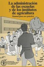 Administración de Las Escuelas y de Los Institutos de Agricultura: La Manual par