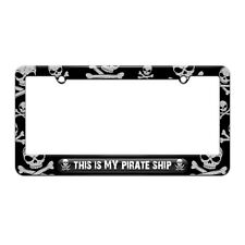 This is My Pirate Ship License Plate Tag Frame Skull and Crossbones Design