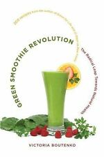 Green Smoothie Revolution: The Radical Leap Towards Natural Health, Victoria Bou