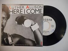 45t PORT 0€ ▓ LUTHER ALLISON : HERE I COME